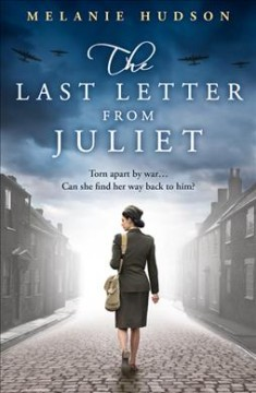 The last letter from Juliet /  Melanie Hudson. - Melanie Hudson.