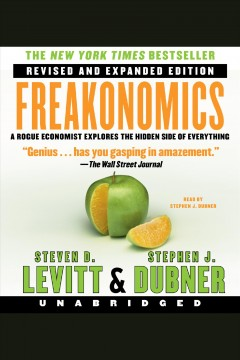 Freakonomics /  Steven D. Levitt and Stephen J. Dubner.
