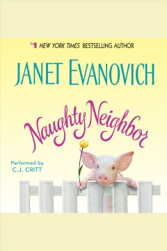 Naughty neighbor /  Janet Evanovich.
