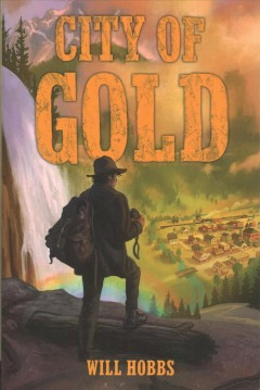 City of gold /  by Will Hobbs. - by Will Hobbs.