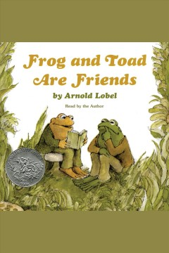 Frog and toad are friends /  Arnold Lobel. - Arnold Lobel.