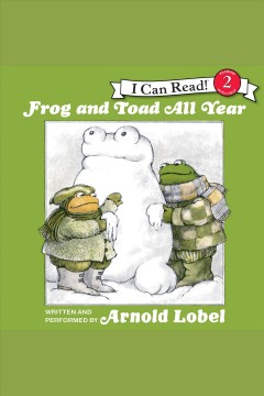 Frog and toad all year /  Arnold Lobel. - Arnold Lobel.