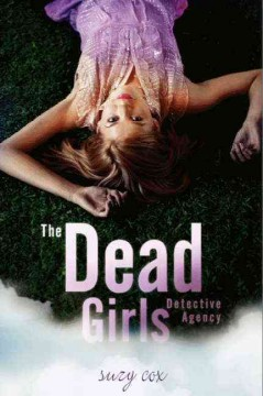 The Dead Girls Detective Agency /  Suzy Cox. - Suzy Cox.