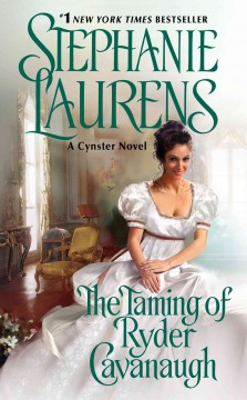 The taming of Ryder Cavanaugh : [a Cynster novel] / Stephanie Laurens.