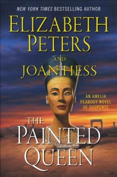 The painted queen /  Elizabeth Peters and Joan Hess. - Elizabeth Peters and Joan Hess.