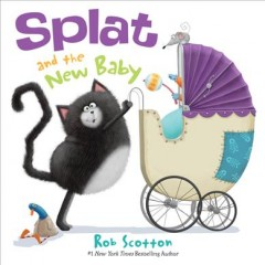 Splat and the new baby /  Rob Scotton.