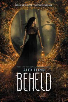 Beheld /  Alex Flinn.