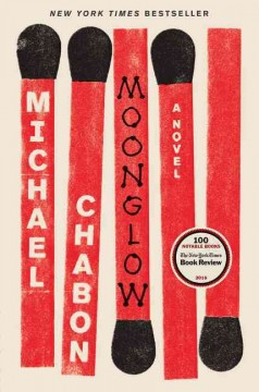 Moonglow / Michael Chabon - Michael Chabon