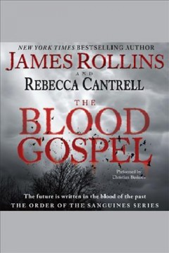The blood Gospel /  James Rollins and Rebecca Cantrell.
