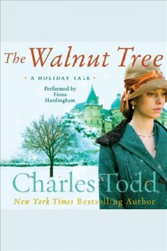 The walnut tree : a holiday tale / Charles Todd.