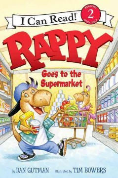 Rappy goes to the supermarket /  by Dan Gutman ; illustrated by Tim Bowers. - by Dan Gutman ; illustrated by Tim Bowers.