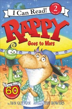 Rappy goes to Mars /  by Dan Gutman ; illustrated by Tim Bowers. - by Dan Gutman ; illustrated by Tim Bowers.