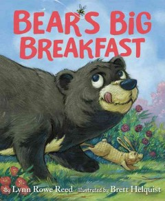 Bear's big breakfast /  by Lynn Rowe Reed ; illustrated by Brett Helquist. - by Lynn Rowe Reed ; illustrated by Brett Helquist.