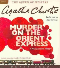 Murder on the Orient Express : a Hercule Poirot mystery / Agatha Christie.
