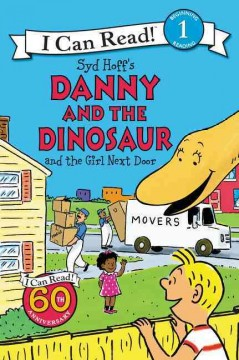 Syd Hoff's Danny and the dinosaur and the girl next door /  written by Bruce Hale ; illustrated in the style of Syd Hoff by David Cutting. - written by Bruce Hale ; illustrated in the style of Syd Hoff by David Cutting.