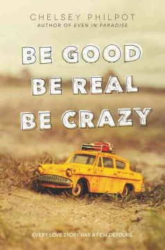 Be good be real be crazy /  Chelsey Philpot. - Chelsey Philpot.