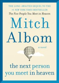 The Next Person You Meet In Heaven / Mitch Albom
