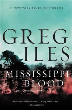Mississippi blood : a novel / Greg Iles. - Greg Iles.