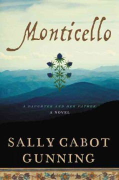 Monticello : a daughter and her father / Sally Cabot Gunning.