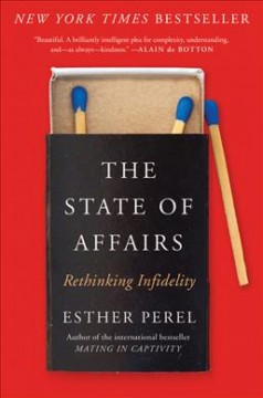 The state of affairs : rethinking infidelity / Esther Perel.