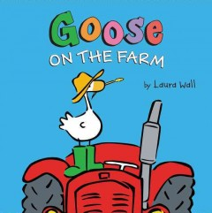Goose on the farm /  by Laura Wall. - by Laura Wall.