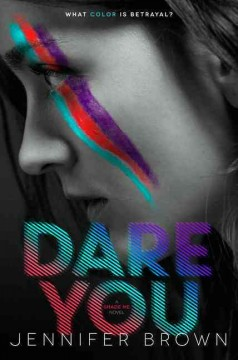 Dare you : a shade me novel / Jennifer Brown. - Jennifer Brown.