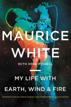 My life with Earth, Wind & Fire /  Maurice White with Herb Powell.