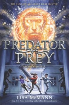Predator vs prey : a going wild novel / Lisa McMann ; illustrations by Brandon Dorman.