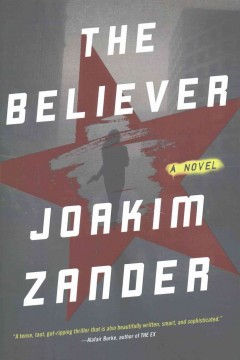 The believer : a novel / Joakim Zander ; translated by Elizabeth Clark Wessel. - Joakim Zander ; translated by Elizabeth Clark Wessel.