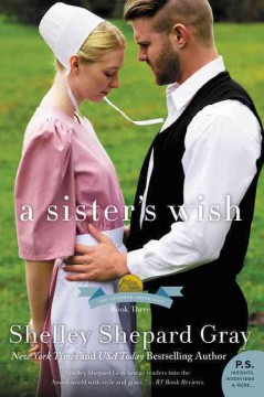 A sister's wish /  Shelley Shepard Gray. - Shelley Shepard Gray.