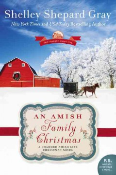 An Amish family Christmas : a charmed Amish life Christmas novel / Shelley Shepard Gray. - Shelley Shepard Gray.