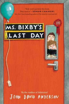 Ms. Bixby's last day /  John David Anderson. - John David Anderson.
