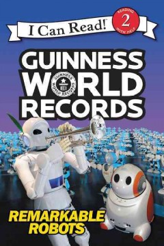 Guinness World Records : Remarkable Robots