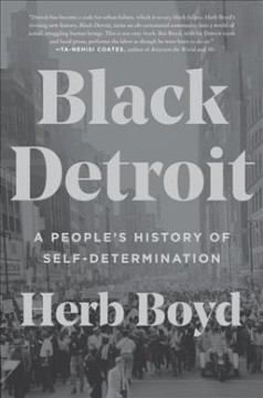 Black Detroit : a people's history of self-determination / Herb Boyd. - Herb Boyd.