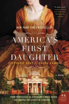 America's first daughter : a novel / Stephanie Dray & Laura Kamoie.