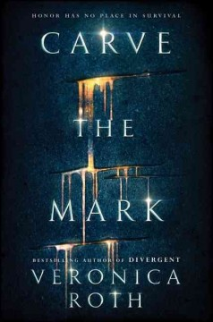 Carve the mark /  Veronica Roth.