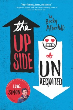 The upside of unrequited /  by Becky Albertalli.
