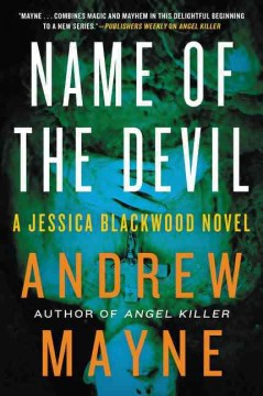 Name of the devil : a Jessica Blackwood novel / Andrew Mayne. - Andrew Mayne.