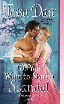Do you want to start a scandal /  Tessa Dare. - Tessa Dare.