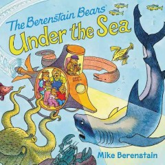 The Berenstain Bears under the sea /  Mike Berenstain. - Mike Berenstain.