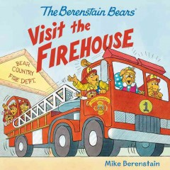 The Berenstain Bears visit the firehouse /  Mike Berenstain. - Mike Berenstain.