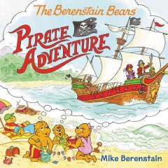 The Berenstain Bears pirate adventure /  Mike Berenstain. - Mike Berenstain.