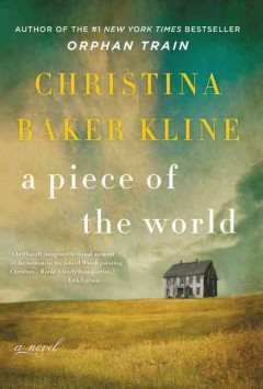 A Piece Of The World / Christina Baker Kline - Christina Baker Kline