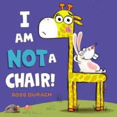 I am not a chair! /  by Ross Burach. - by Ross Burach.