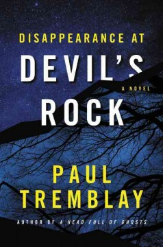 Disappearance at Devil's Rock : a novel / Paul Tremblay.