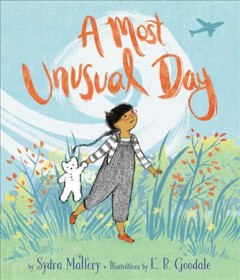 A most unusual day /  by Sydra Mallery ; illustrations by E. B. Goodale. - by Sydra Mallery ; illustrations by E. B. Goodale.