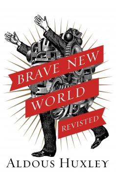 Brave new world revisited /  Aldous Huxley.