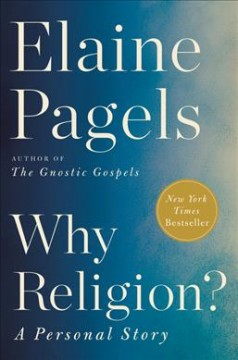 Why religion? : a personal story / Elaine Pagels. - Elaine Pagels.