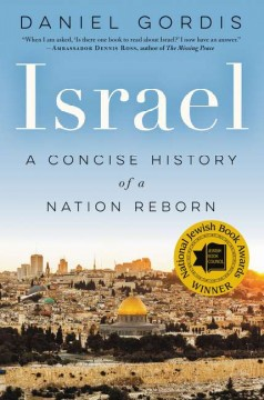 Israel : a concise history of a nation reborn / Daniel Gordis.