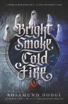 Bright smoke, cold fire /  Rosamund Hodge. - Rosamund Hodge.